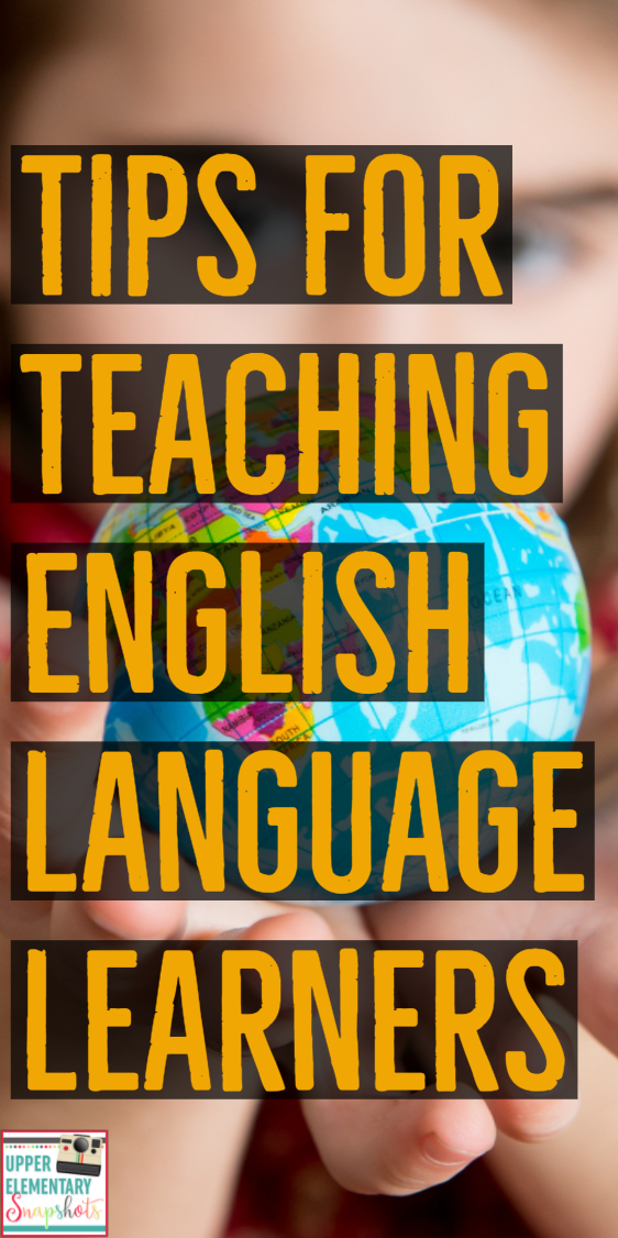 upper elementary snapshots tips for teaching english language learners