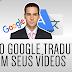 Como Colocar a Voz do Google Tradutor em Seus Vídeos