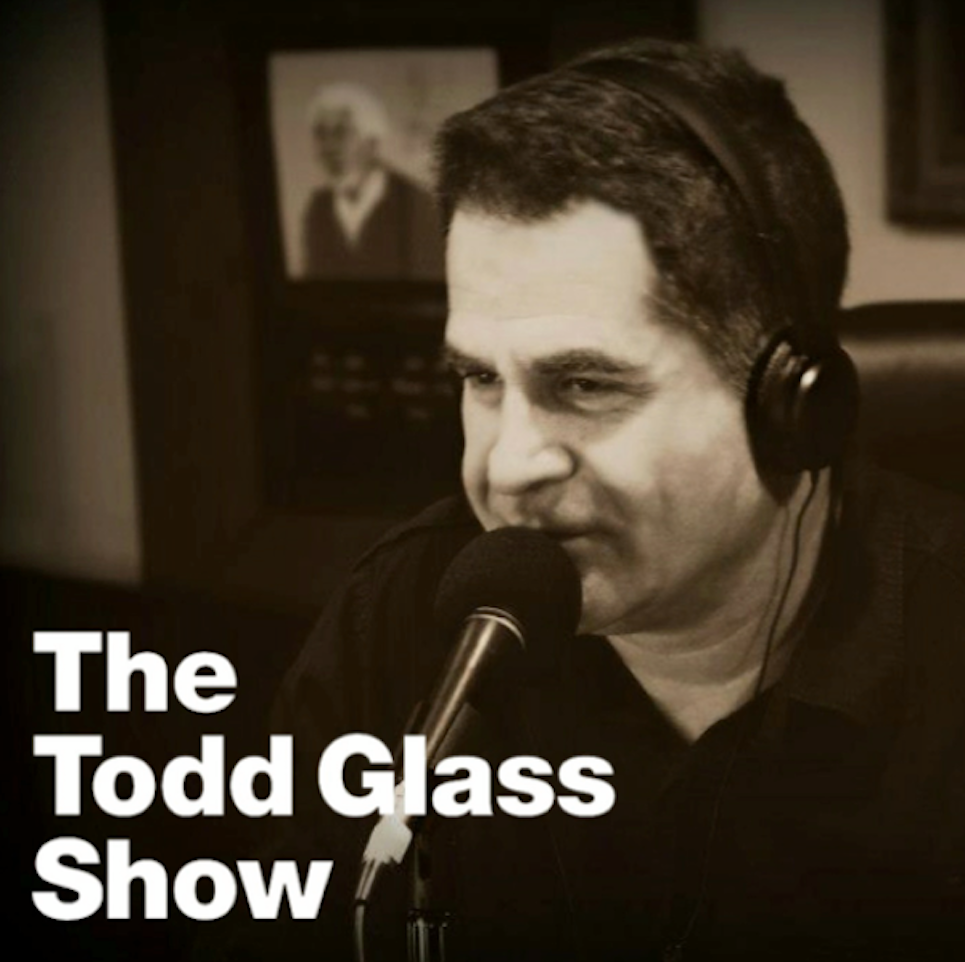 todd glass, podcast, todd glass show