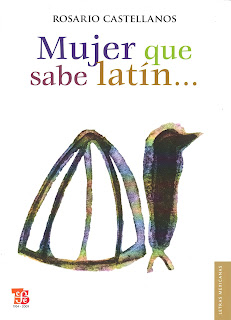"""Mujer que sabe latín...."" - Rosario Castellanos"