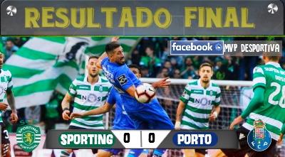 Sporting x FC Porto (0-0): Demasiado medo de perder!