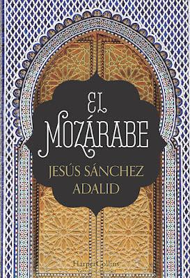 El mozárabe - Jesús Sánchez Adalid (2017)