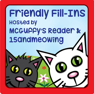 Friendly Fill-Ins blog hop