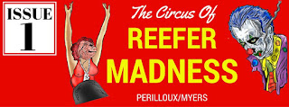 The Circus of Reefer Madness