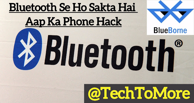 BlueBorne :- Bluetooth Se Ho Sakta Hai Aap Ka Phone Hack
