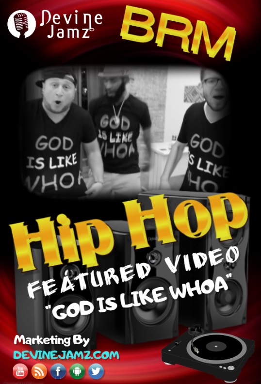 GOD is Like Whoa by BRM Feat. JLove & Hilgy