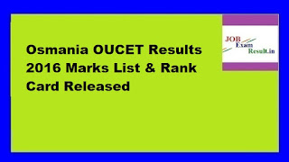 Osmania OUCET Results 2016 Marks List & Rank Card Released
