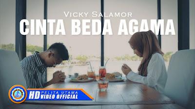 Lirik Lagu Vicky Salamor - Cinta Beda Agama