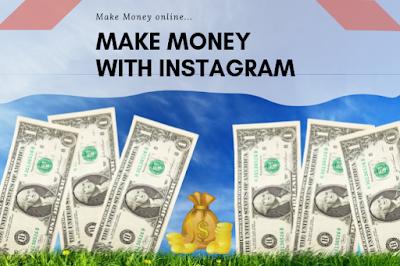 making money in Instagram, earn money online, making money online, making money, Instagram money,