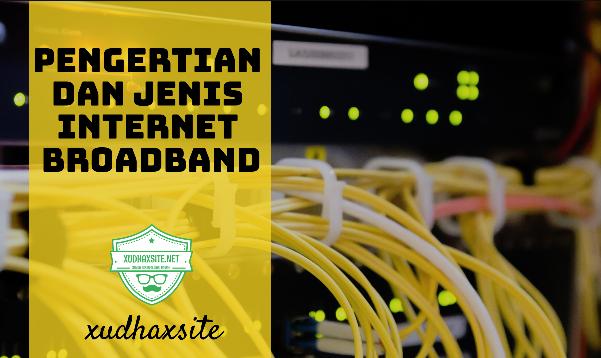 Internet Broadband : Pengertian dan Jenis-jenis Koneksi Internet Broadband