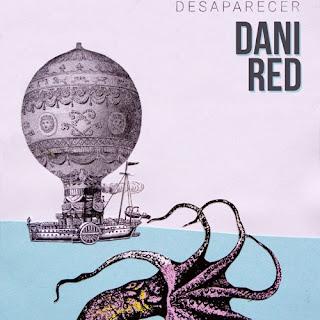 Dani Red Desaparecer