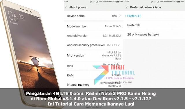 Pengaturan 4G LTE Xiaomi Redmi Note 3 PRO Kamu Hilang di Rom Global v8.1.4.0 atau Dev Rom v7.1.5 - v7.1.12? Ini Tutorial Cara Memunculkannya Lagi
