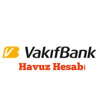 VakıfBank Havuz Hesabı Hakkında Bilgi