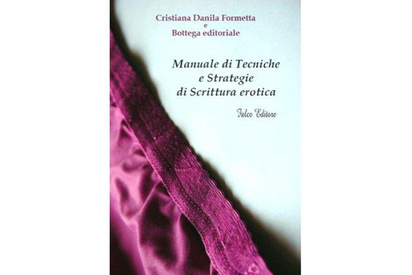 Manuale di tecniche e strategie di scrittura erotica-Formetta