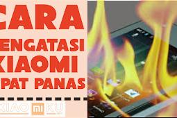 Cara Mengatasi Xiaomi Yang Cepat Panas