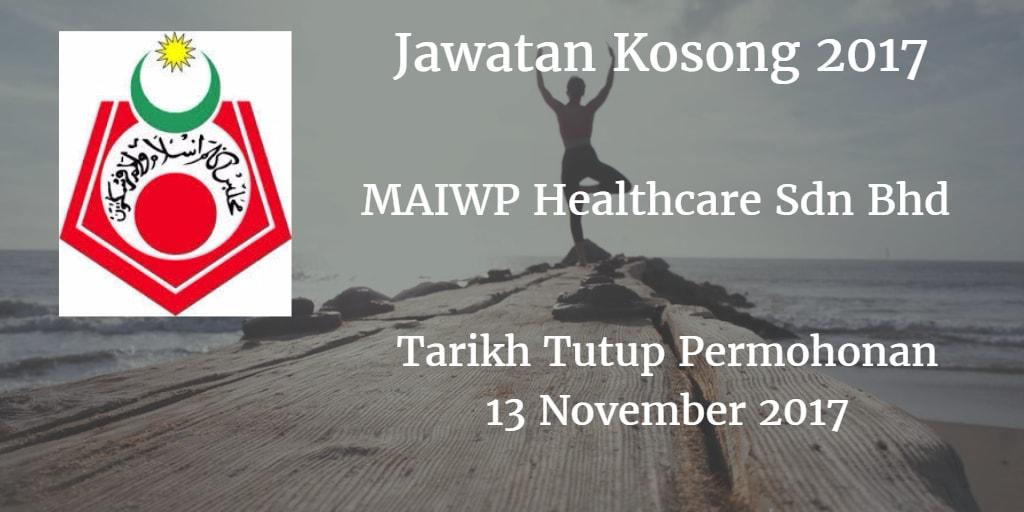 Jawatan Kosong MAIWP Healthcare Sdn Bhd 13 November 2017