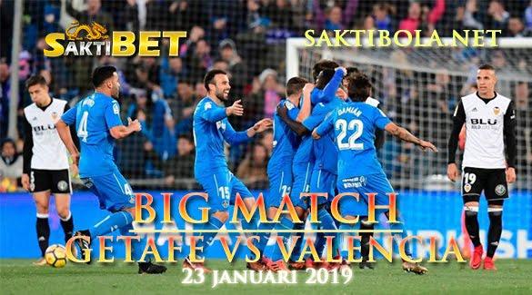 Prediksi Sakti Taruhan bola Getafe vs Valencia 23 Januari 2019