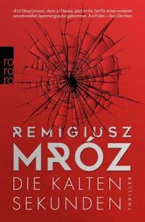 Die kalten Sekunden ; Remigiusz Mroz ; Rowohlt