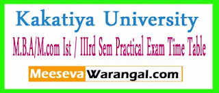 Kakatiya University M.B.A/M.com Ist / IIIrd Sem Practical Exam Time Table