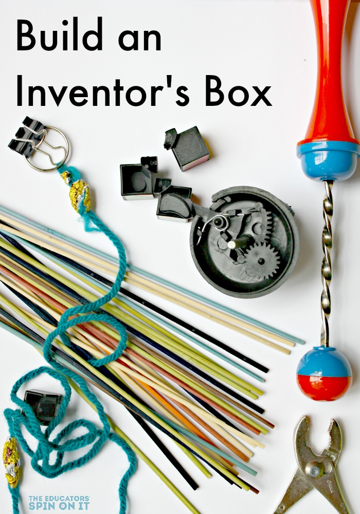 The Educators' Spin On It: Build an Inventor's Box: A STEM ...