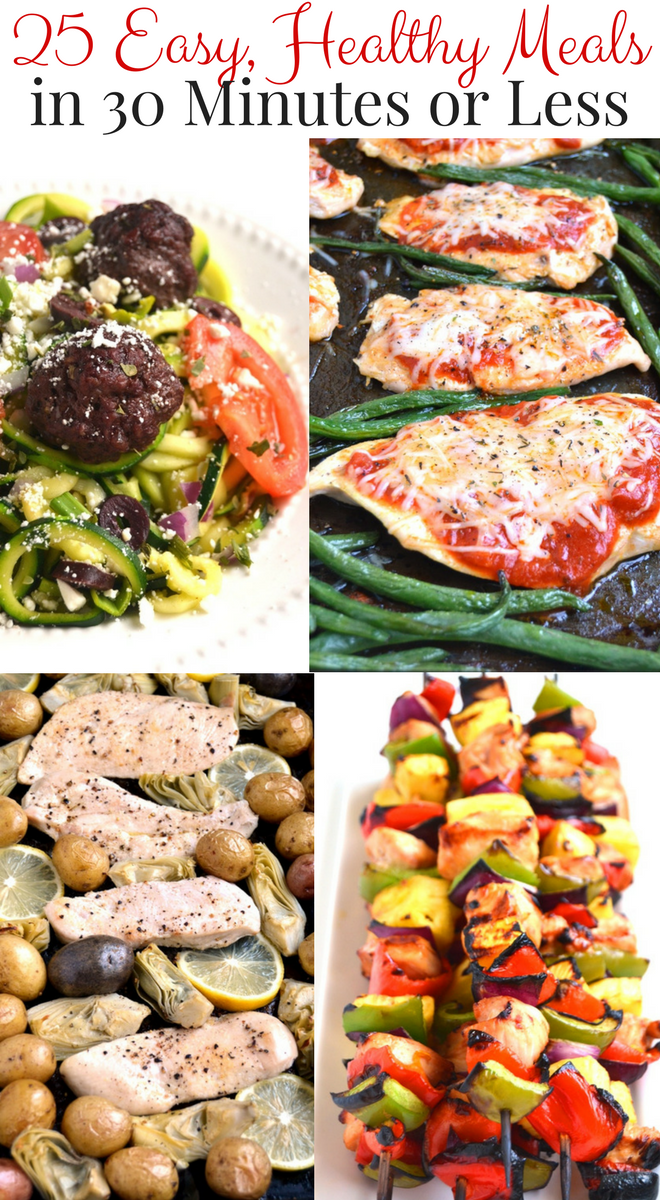 25 Easy, Healthy Meals in 30 Minutes or Less