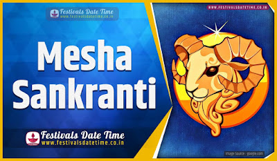 2021 Mesha Sankranti Date and Time, 2021 Mesha Sankranti Festival Schedule and Calendar