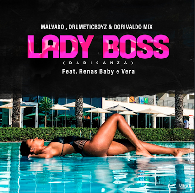 DJ Malvado, DrumeticBoys & Dorivaldo Mix - Lady Boss (2019) [Download]