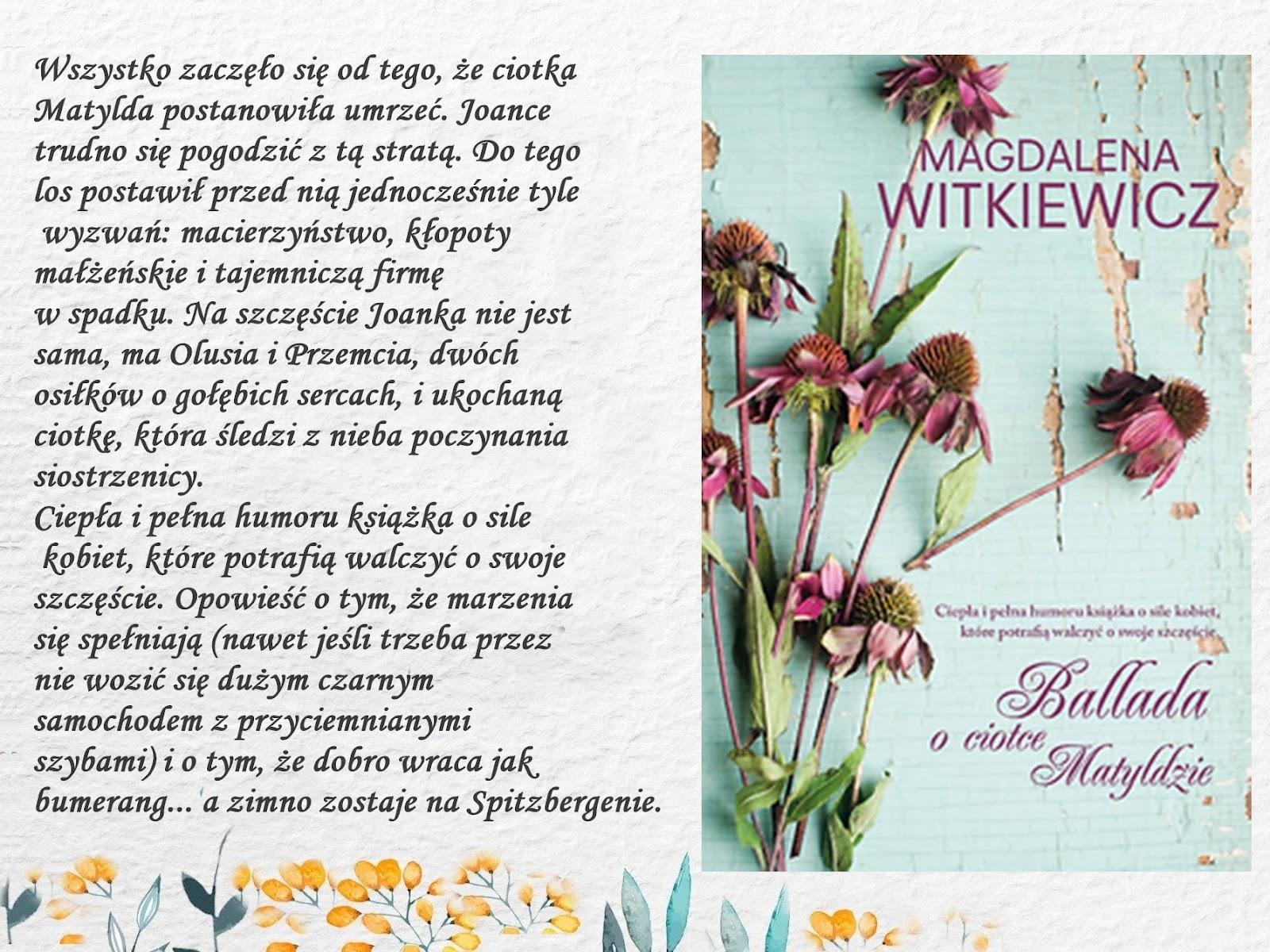 Ballada o ciotce Matyldzie – Magdalena Witkiewicz. Powieść ku pokrzepieniu serc