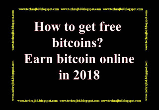 How to get free bitcoins? Earn bitcoin online in 2018-learn and earn