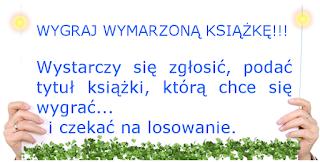 http://ksiazkomiloscimoja.blogspot.com/2016/04/wymarzony-konkurs.html