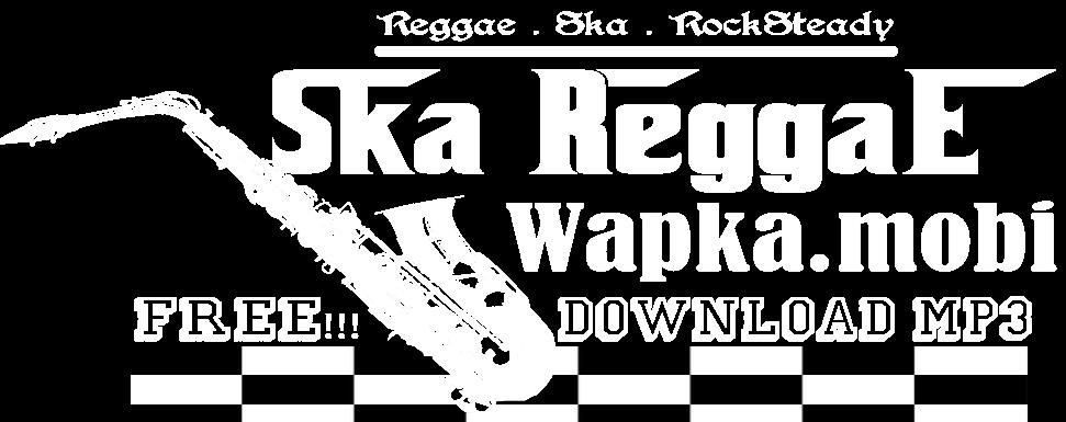 Ska Reggae - Download Lagu Mp3 Ska Dan Reggae Gratis