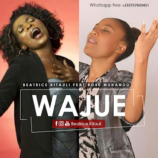 Beatrice Kitauli Ft. Rose Muhando - Wajue