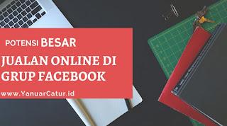 Peluang Usaha Besar dengan Jualan Online di Grup Facebook, Ini 3 Alasannya!