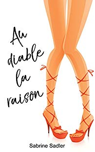 Au diable la raison Sabrine Sadler