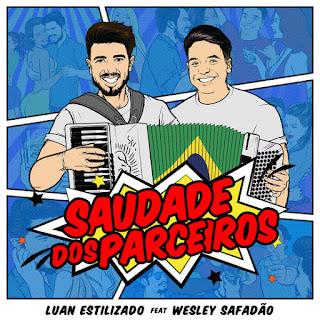 Baixar Música Saudade dos Parceiros - Luan Estilizado Ft. Wesley Safadão