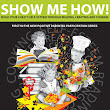SHOW ME HOW! BUILD YOUR CHILD'S SELF-ESTEEM THROUGH READING, CRAFTING AND COOKING by Vivian Kirkfield