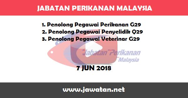 Jobs in Jabatan Perikanan Malaysia (7 Jun 2018)