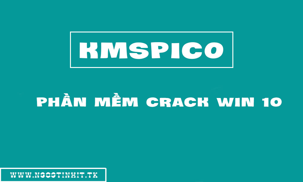 [Windows] KMSpico - Phần Mềm Crack Windows 10