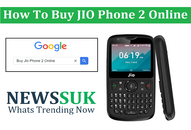 How To Buy JIO Phone 2 Online Booking, Offer, Price, Registration At Jio.Com