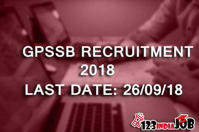 GPSSB RECRUITMENT 2018: LAST DATE 26/09/18