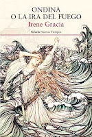 """Ondina o la ira del fuego"" de Irene Gracia"