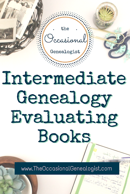 blog image for Pinterest with text Intermediate Genealogy Evaluating Books