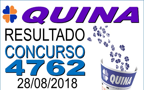 Resultado da Quina concurso 4762 de 28/08/2018 - ACUMULOU!!! (Imagem: Informe Notícias)