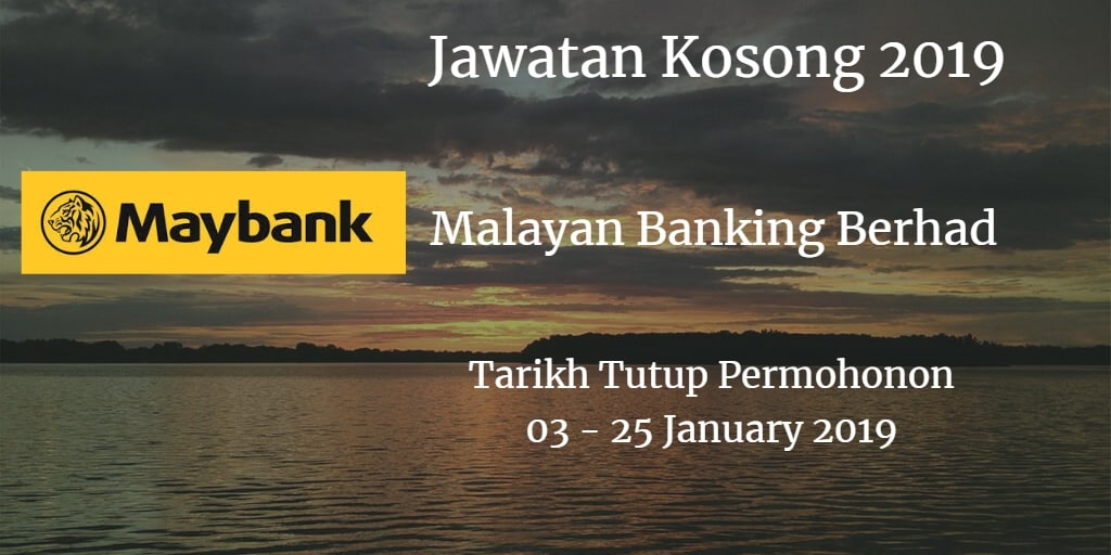 Jawatan Kosong Maybank 03 - 25 January 2019