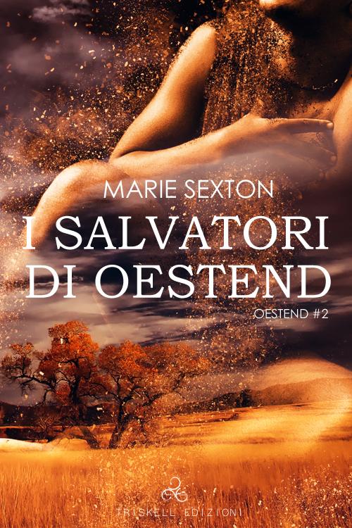 """Libri in uscita: """"I salvatori di Oestend"""" (Serie Oestend #2) di Marie Sexton"""