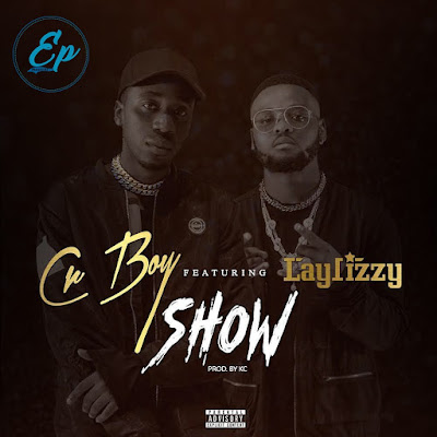 Cr Boy Feat. Laylizzy - Show (2018) [DOWNLOAD]