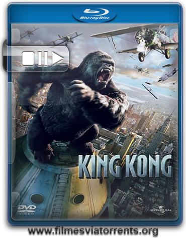 King Kong Torrent - BluRay Rip 720p e 1080p Legendado (2005)