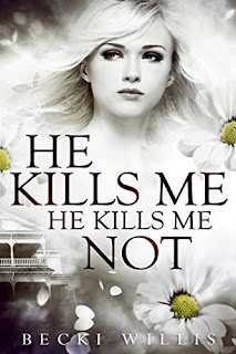 He Kills Me, He Kills Me Not - Murderous Romantic Suspense by Becki Willis