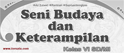 Download/ Unduh Soal UAS Kelas 6 SBK Semester Ganjil/ Gasal dan Jawaban Sesuai KTSP terbaru Th. 2018