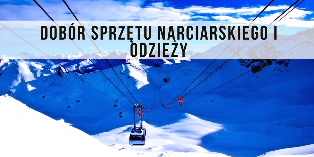 dobór sprzętu narciarskiego